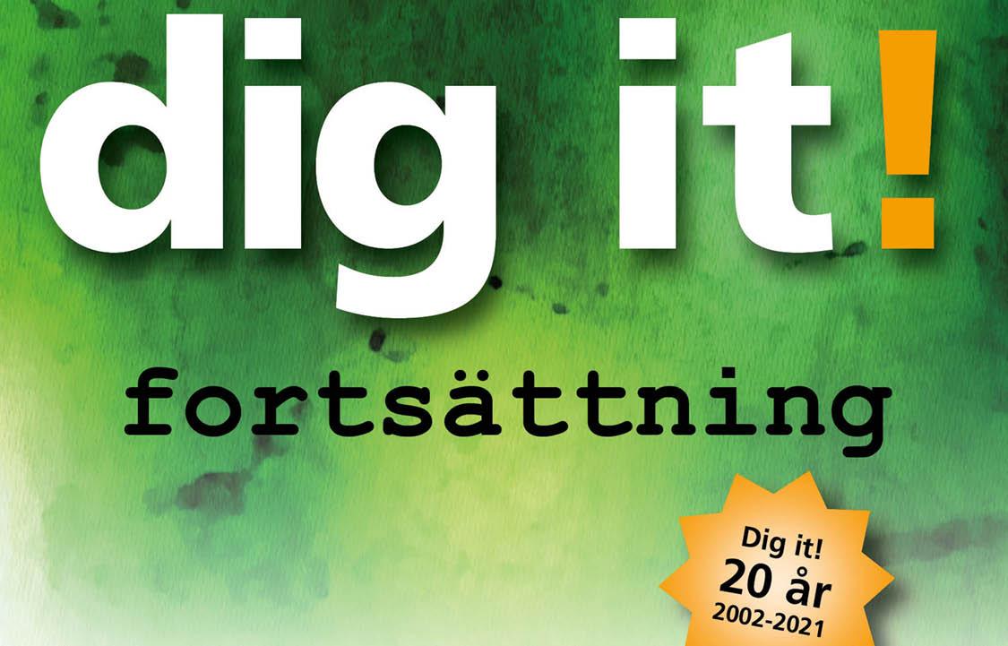 Dig it! Fortsättning Dig it! 20 år 2002-2001