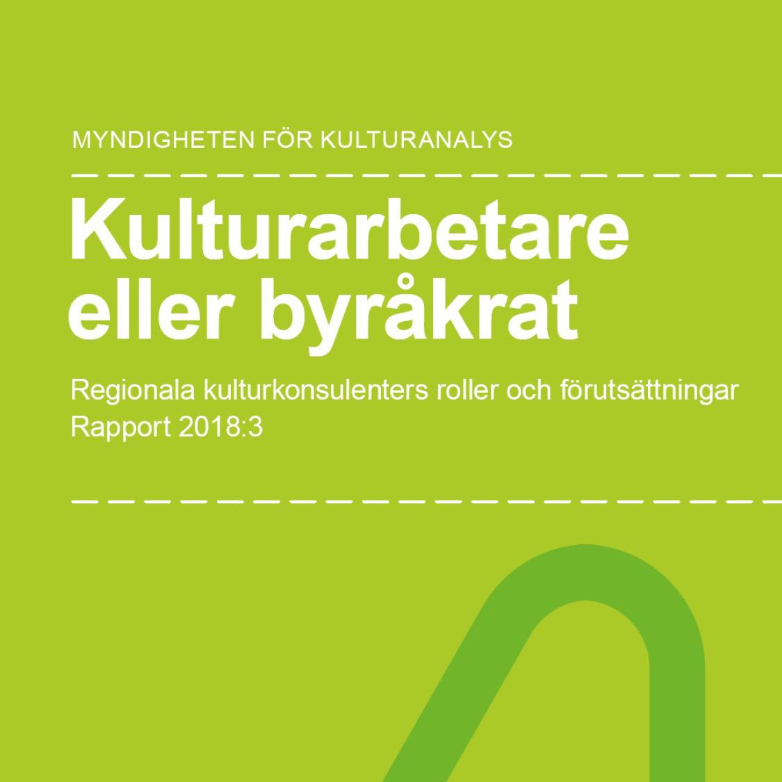 Rapport: Kulturarbetare eller byråkrat